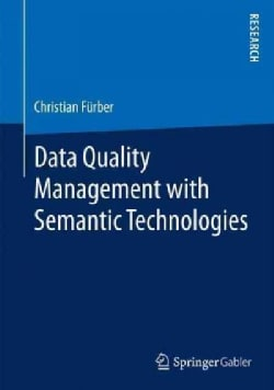 Data Quality Management With Semantic Technologies (Paperback)
