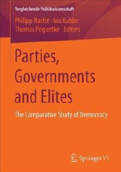 Parties, Governments and Elites: The Comparative Study of Democracy (Paperback)