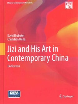 Jizi and His Art in Contemporary China: Unification (Hardcover)
