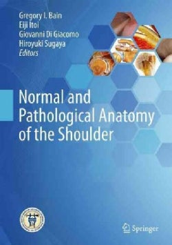Normal and Pathological Anatomy of the Shoulder (Hardcover)