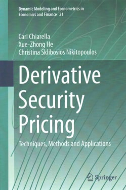 Derivative Security Pricing: Techniques, Methods and Applications (Hardcover)