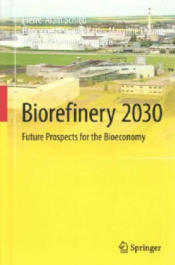 Biorefinery 2030: Future Prospects for the Bioeconomy (Hardcover)