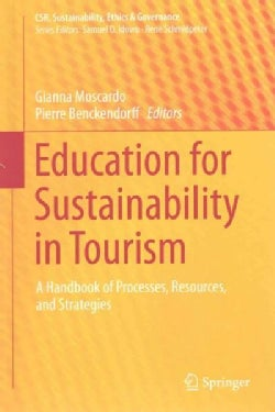 Education for Sustainability in Tourism: A Handbook of Processes, Resources, and Strategies (Hardcover)