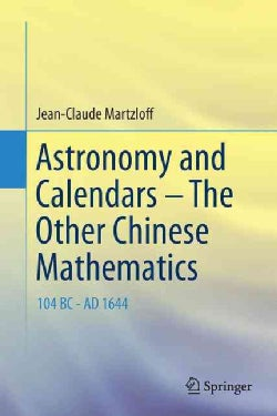 Astronomy and Calendars the Other Chinese Mathematics: 104bc-ad 1644 (Hardcover)