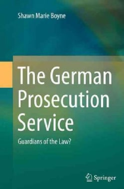 The German Prosecution Service: Guardians of the Law? (Paperback)