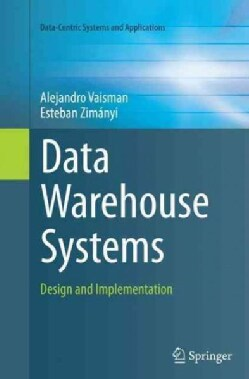 Data Warehouse Systems: Design and Implementation (Paperback)