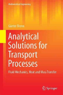 Analytical Solutions for Transport Processes: Fluid Mechanics, Heat and Mass Transfer (Hardcover)