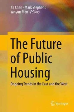 The Future of Public Housing: Ongoing Trends in the East and the West (Paperback)