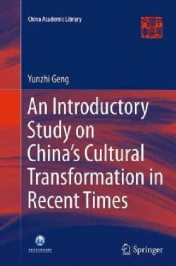 An Introductory Study on China's Cultural Transformation in Recent Times (Paperback)