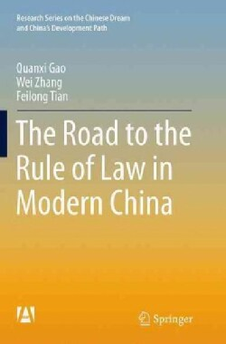 The Road to the Rule of Law in Modern China (Paperback)