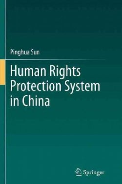 Human Rights Protection System in China (Paperback)