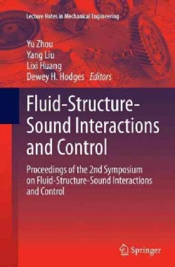 Fluid-structure-sound Interactions and Control: Proceedings of the 2nd Symposium on Fluid-structure-sound Interac... (Paperback)