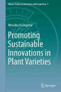 Promoting Sustainable Innovations in Plant Varieties (Hardcover)
