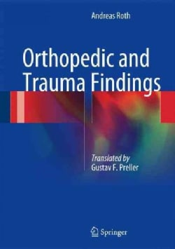 Orthopedic and Trauma Findings: Examination Techniques, Clinical Evaluation, Clinical Presentation (Hardcover)