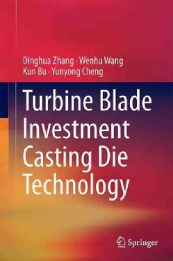 Turbine Blade Investment Casting Die Technology (Hardcover)