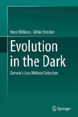 Evolution in the Dark: Darwin's Loss Without Selection (Hardcover)