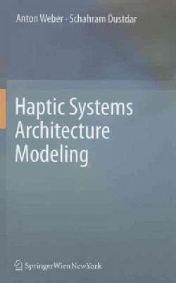 Haptic Systems Architecture Modeling (Hardcover)