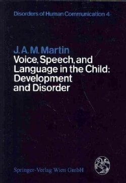 Voice, Speech, and Language in the Child: Development and Disorder (Paperback)