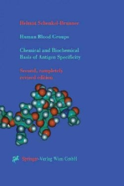 Human Blood Groups: Chemical and Biochemical Basis of Antigen Specificity (Paperback)