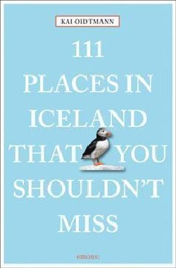 111 Places in Iceland That You Shouldn't Miss (Paperback)