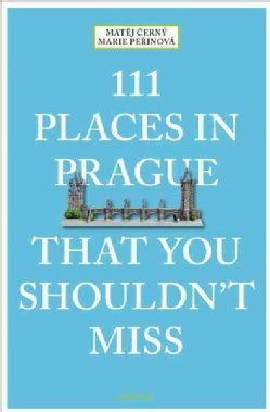 111 Places in Prague That You Shouldn't Miss (Paperback)