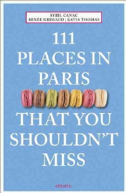 111 Places in Paris That You Shouldn't Miss (Paperback)