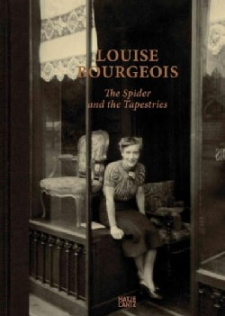 Louise Bourgeois: The Spider and the Tapestries (Hardcover)