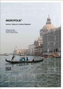 Migropolis: Venice: Atlas of a Global Situation (Paperback)