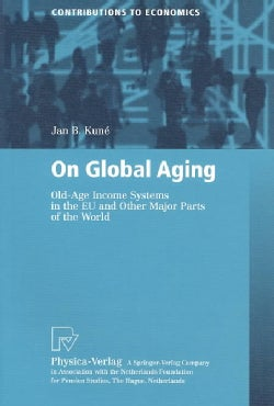 On Global Aging: Old-Age Income Systems in the Eu and Other Major Parts of the World (Paperback)
