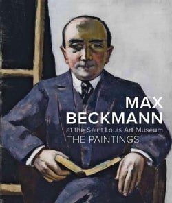 Max Beckmann at the Saint Louis Art Museum: The Paintings (Hardcover)
