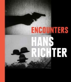 Hans Richter: Encounters (Hardcover)