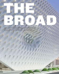 The Broad: An Art Museum Designed by Diller Scofidio + Renfro (Hardcover)