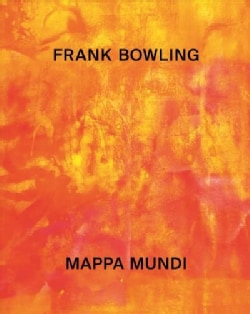 Frank Bowling: Mappa Mundi (Hardcover)