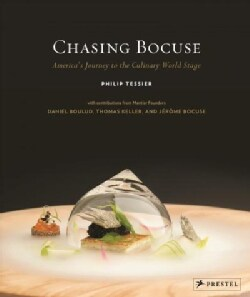 Chasing Bocuse: America's Journey to the Culinary World Stage (Hardcover)