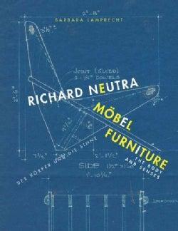 Richard Neutra: Furniture: the Body and Senses (Paperback)