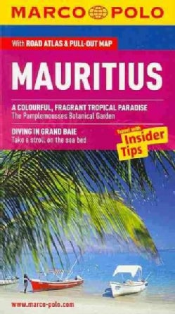 Marco Polo Mauritius: The Travel Guide With Insider Tips , Road Atlas & Pull-out Map