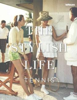 The Stylish Life: Tennis (Hardcover)