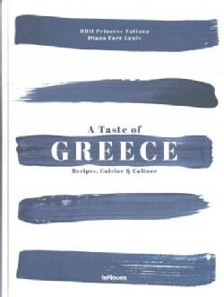 A Taste of Greece: Recipes, Cuisine & Culture (Hardcover)