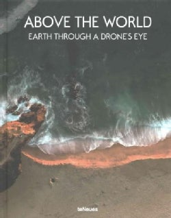 Above the World: Earth Through a Drone's Eye (Hardcover)
