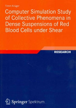 Computer Simulation Study of Collective Phenomena in Dense Suspensions of Red Blood Cells Under Shear (Paperback)