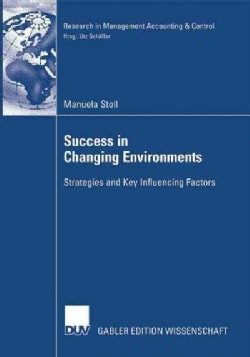 Success in Changing Environments: Strategies and Key Influencing Factors (Paperback)