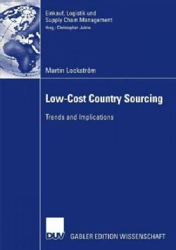 Low-Cost Country Sourcing: Trends and Implications (Paperback)