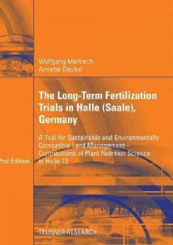 The Long-term Fertilization Trials in Halle Saale: A Tool for Sustainable and Environmentally Compatible Land Man... (Paperback)