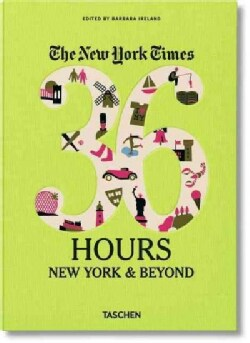 The New York Times: 36 Hours, New York City & Beyond (Paperback)