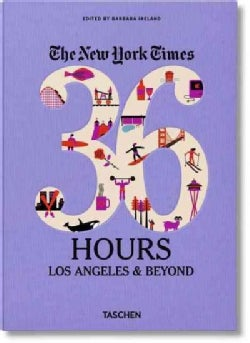 The New York Times: 36 Hours, Los Angeles & Beyond (Paperback)