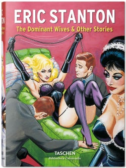 Eric Stanton: The Dominant Wives & Other Stories (Hardcover)