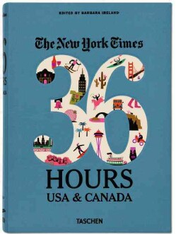 The New York Times 36 Hours USA & Canada (Hardcover)