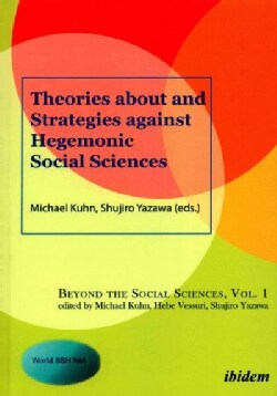 Theories About and Strategies Against Hegemonic Social Sciences (Paperback)