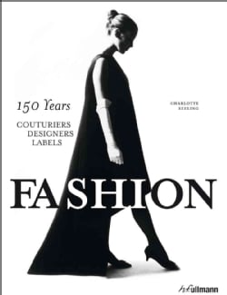 Fashion: 150 Years Couturiers, Designers, Labels (Hardcover)