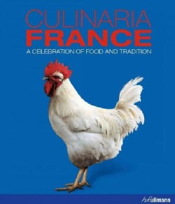 Culinaria France: A Celebration of Food and Tradition (Hardcover)